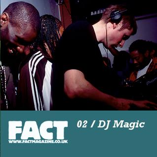 FACT Mix 02: DJ Magic (No Hats No Hoods)