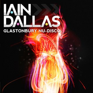 Iain Dallas - Glastonbury Nu-Disco Live Mix. June 2011