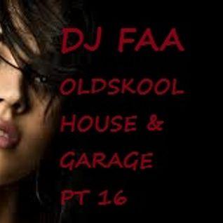 DJ FAA.... OLDSKOOL HOUSE & GARAGE PT 16 ... 16/08/2016