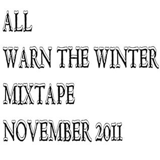 November 2011 Mixtape - Warn The Winter