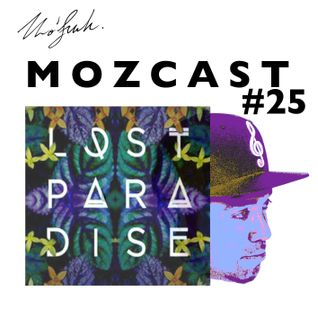 MOZCAST 25 - Live from Lost Paradise NYE