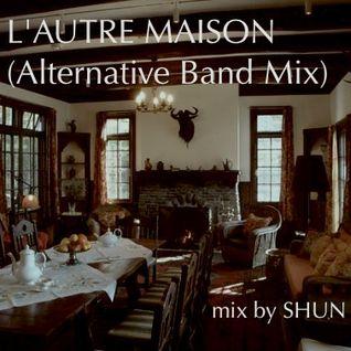 L'AUTRE MAISON (Alternative Band Mix)