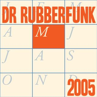 Dr Rubberfunk Mix Of The Month May 2005