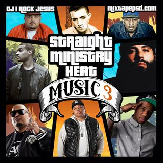 DJ I Rock Jesus & Mixtapepsd.com Presents Straight Ministry Heat Music 3