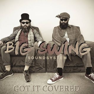 Big Swing Soundsystem Got It Covered