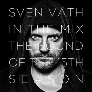 Sven Väth ‎– In The Mix - The Sound Of The 15th Season (CD2)