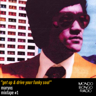 007. Get up & drive your funky soul Mixtape #1