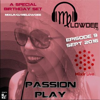 Passion Play Ep 9 - Special BDay Set - Live on Mixlr - Sep 2016