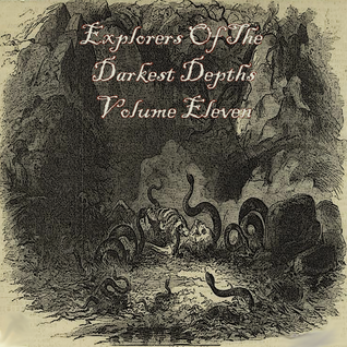 Explorers Of The Darkest Depths Volume Eleven
