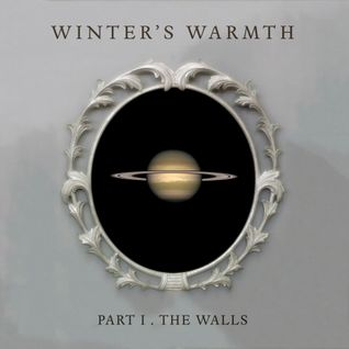 Winter's Warmth (Part I - The Walls)