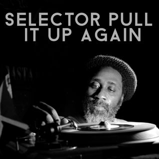 Selector, Pull It Up Again