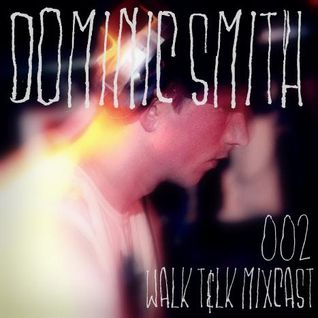 WALK T&LK Mixcast 002 | Dominic Smith
