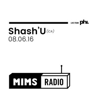 MIMS Radio Session (08.06.16) - Shash'U (CA)