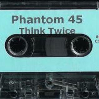 Phantom 45-Think Twice ~Side B~ (1995)