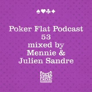 Poker Flat Podcast #53 - mixed by Mennie & Julien Sandre