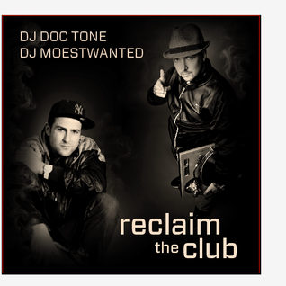 DJ Moestwanted & DJ Doc Tone - Reclaim the Club