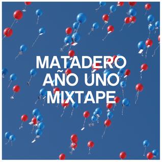 Matadero Año Uno Mixtape