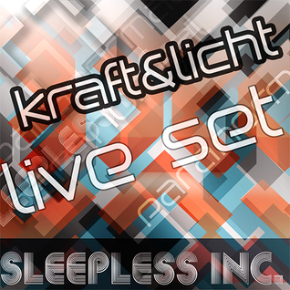 Sleepless Inc. - Kraft & Licht