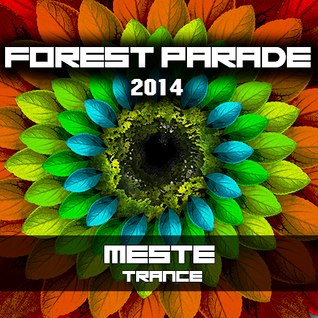 Meste - Forest Parade 2014 (Reconstruction Mix)