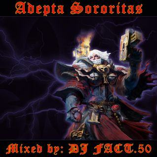 Adepta Sororitas - Music to Smite Heretics By