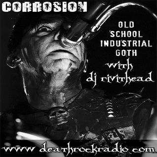 Dj RIVITHEAD - CORROSION The Industrial Radio Show