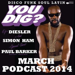 YOU DIG? MARCH PODCAST 2014