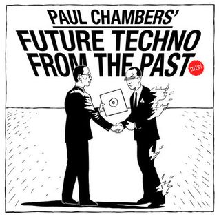 Paul Chambers - Future Techno from the Past (Promo Mix)