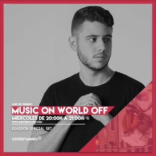 Music On World Off Episode 108 (Kuaigon Guestmix)