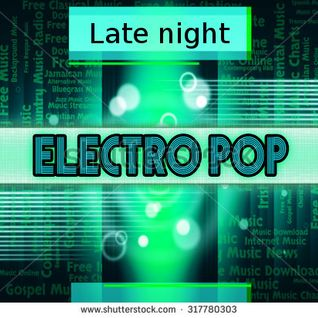 Late night Electropop