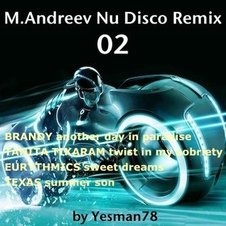 M.ANDREEV NU DISCO REMIX 02 (Brandy, Tanita Tikaram, Eurythmics, Texas)