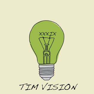 """Think Green Vol. XXXIX"" - Tim Vision"
