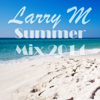 LARRY M - Summer mix 2014 (Deep House)