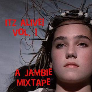 ITZ ALIVE! Vol. 1 - A Jambie Mixtape
