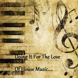 Doing It For The Love Of House Music  TROUBLE  RANX  !! ; O ))