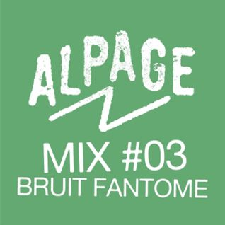MIX#03 by BRUIT FANTÔME