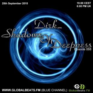 Dirk pres. Shadows Of Deepness 068 (25th Sept. 2015) on GlobalBeats.FM (Blue Channel)