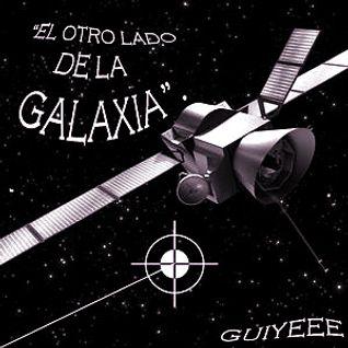 Guiyeee a.k.a Mr. Spaceman - El Otro Lado de la Galaxia.