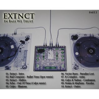 EXTNCT - In Bass We Trust - Part.1