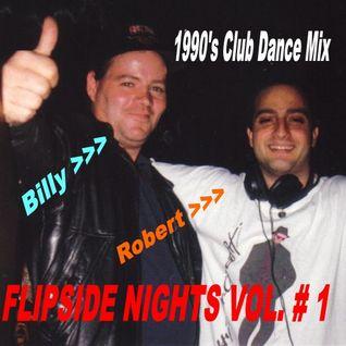 FlipSide Nights Vol. # 1: Featuring D.J. Robert Camus & D.J. Billy Rose: 1990's Club Music Mix
