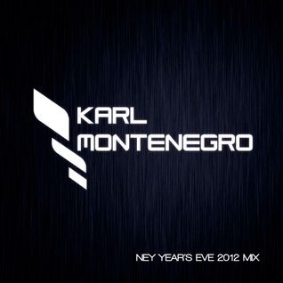 Karl Montenegro - New Year's Eve 2012 Mix