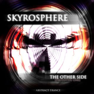 SKYROSPHERE - The Other Side (Abstract Trance) [Prototype One]