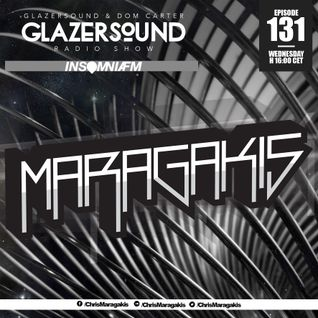 Glazersound Radio Show Episode 131 W/ Maragakis