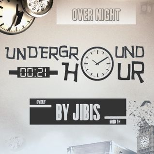 Jibis - Underground Hour 021 [Over Night]
