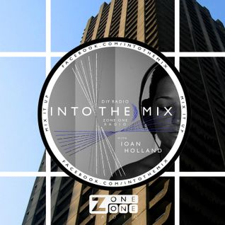 INTO THE MIX with Ioan Holland // FIFTY ONE DEGREES // ZoneOneRadio