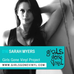Sarah Myers *Washington, DC* - Girls Gone Vinyl Exclusive Mix