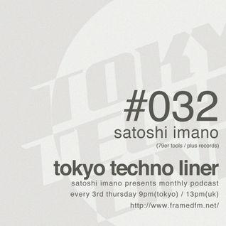 Tokyo Techno Liner EP032 - SATOSHI IMANO