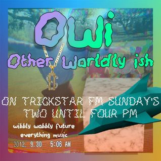 Other Worldly ish (OWi) on Trickstar Radio (Hosted By Mitch Wade Cole)