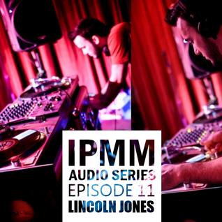 IPaintMyMind Audio Series: Episode 11 – DJ Lincoln Jones