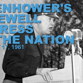 | Great Speeches Of History | Eisenhower's Farewell Address to the Nation January 17, 1961