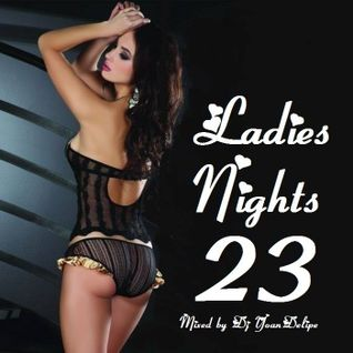 "@YoanDelipe ""Ladies Nights 23"""